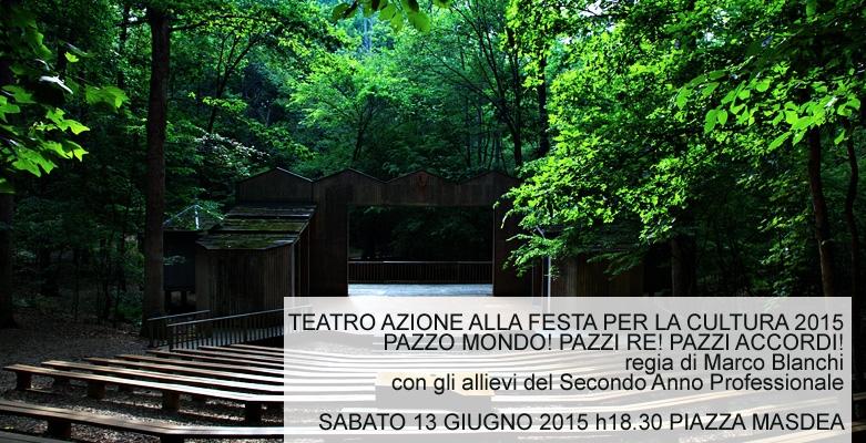 TEATRO AZIONE ALLA FESTA PER LA CULTURA 2015