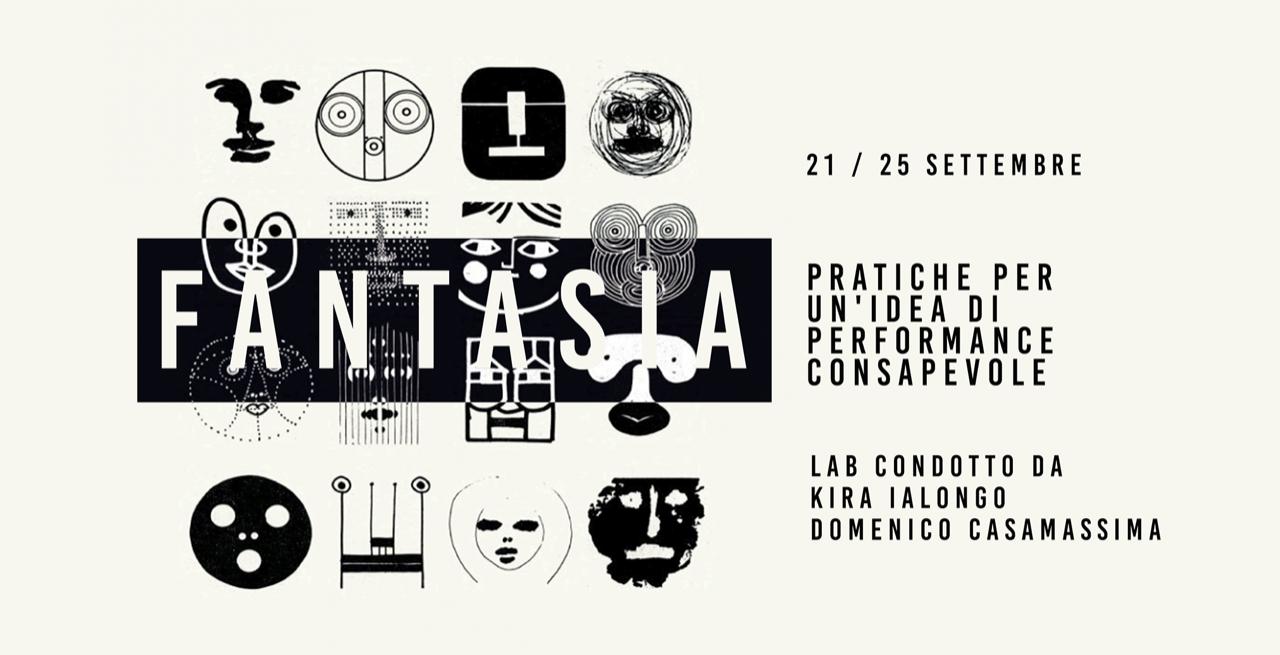 IALONGO/CASAMASSIMA   FANTASIA: SEMINARIO PER ATTORI/PERFORMERS